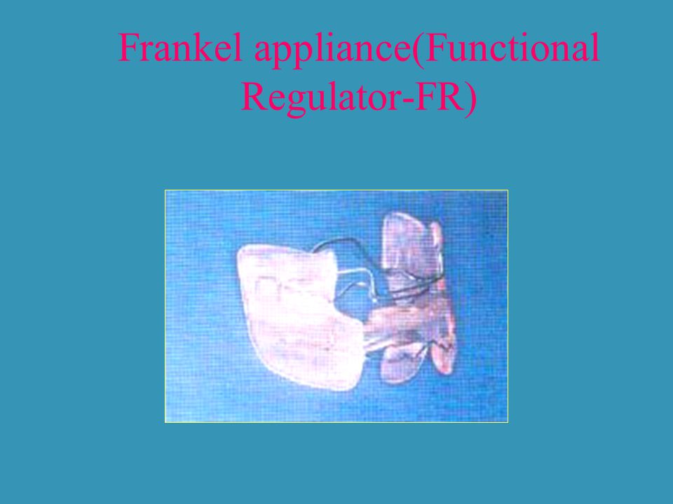 Frankel appliance(Functional Regulator-FR)