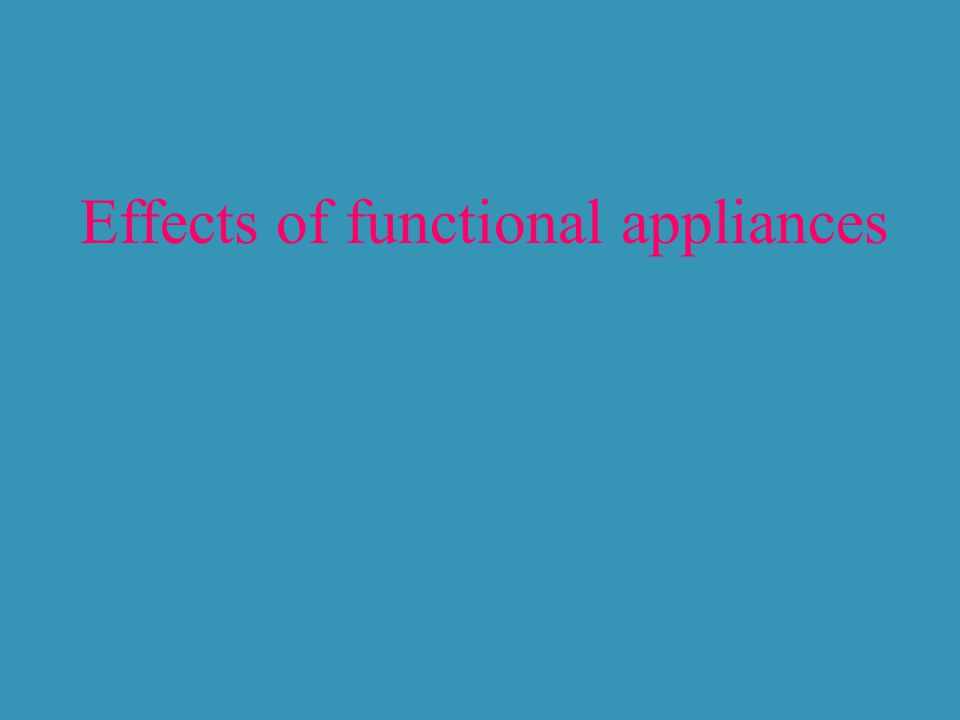 Effects of functional appliances