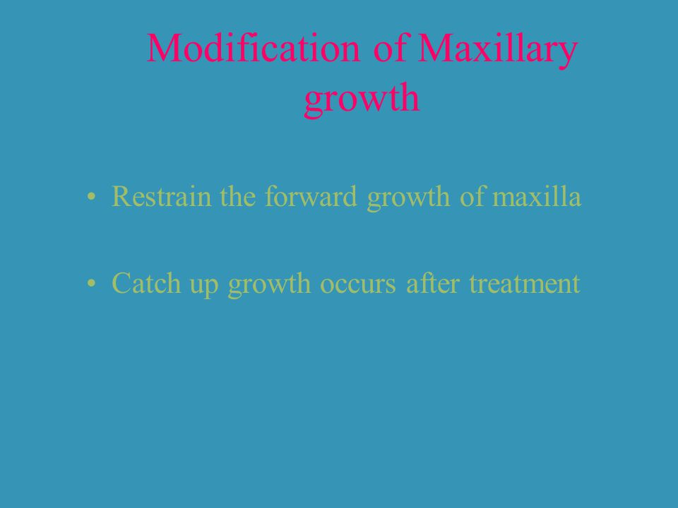 Modification of Maxillary growth
