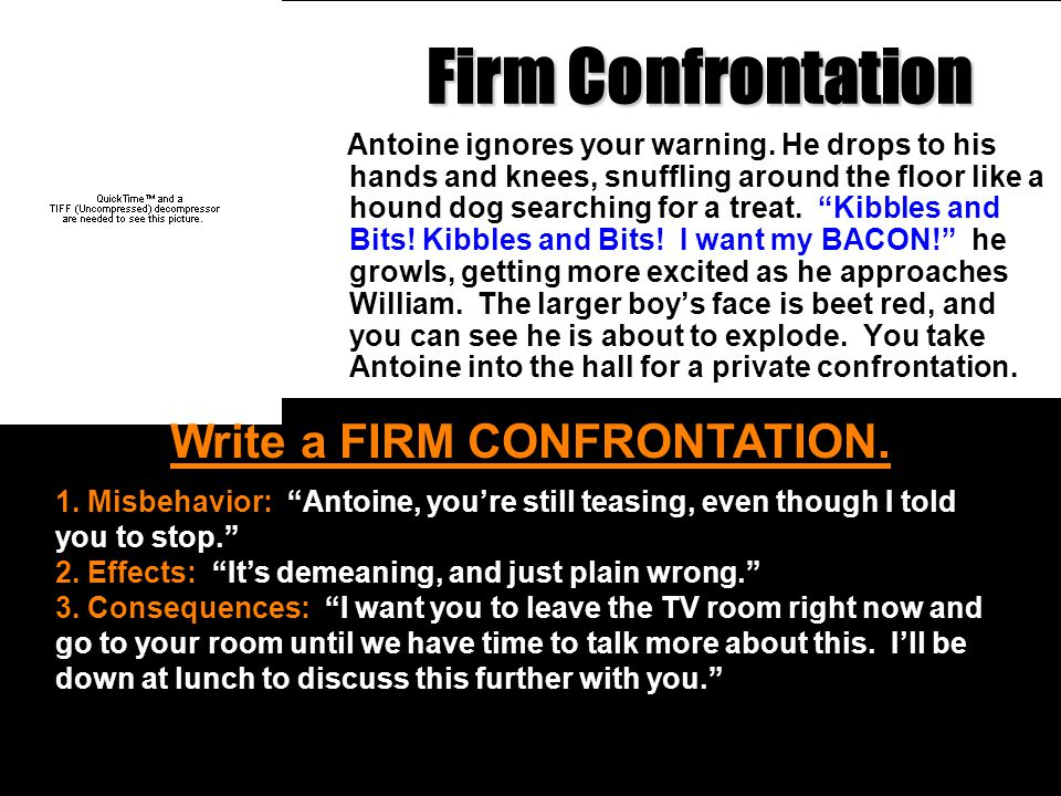 Write a FIRM CONFRONTATION.