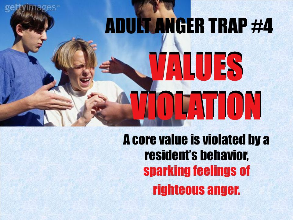 VALUES VIOLATION VALUES VIOLATION ADULT ANGER TRAP #4