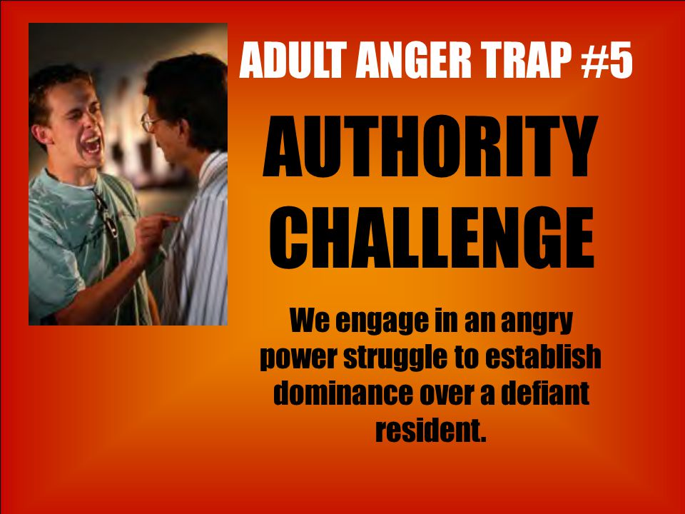 AUTHORITY CHALLENGE ADULT ANGER TRAP #5