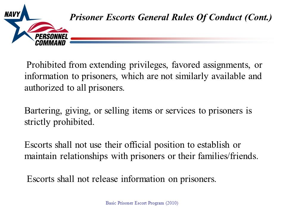 Prisoner Escorts General Rules Of Conduct (Cont.)