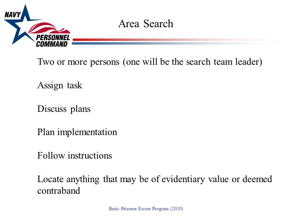 Area Search Two or more persons (one will be the search team leader)
