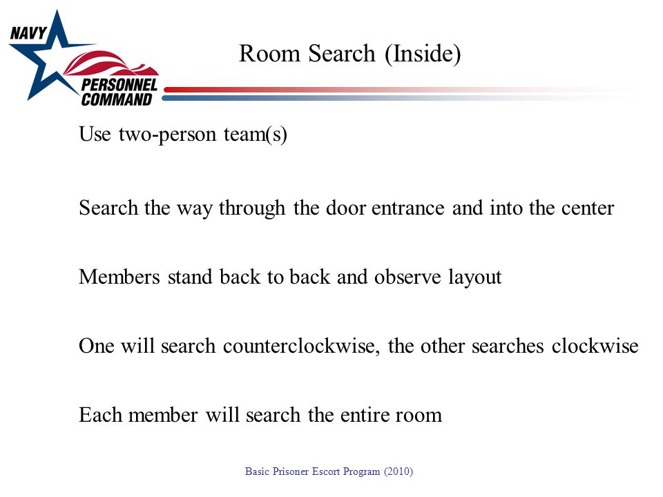 Room Search (Inside) Use two-person team(s)