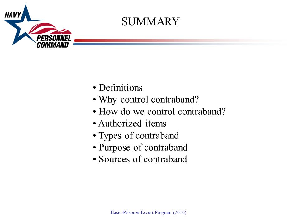 SUMMARY Definitions Why control contraband