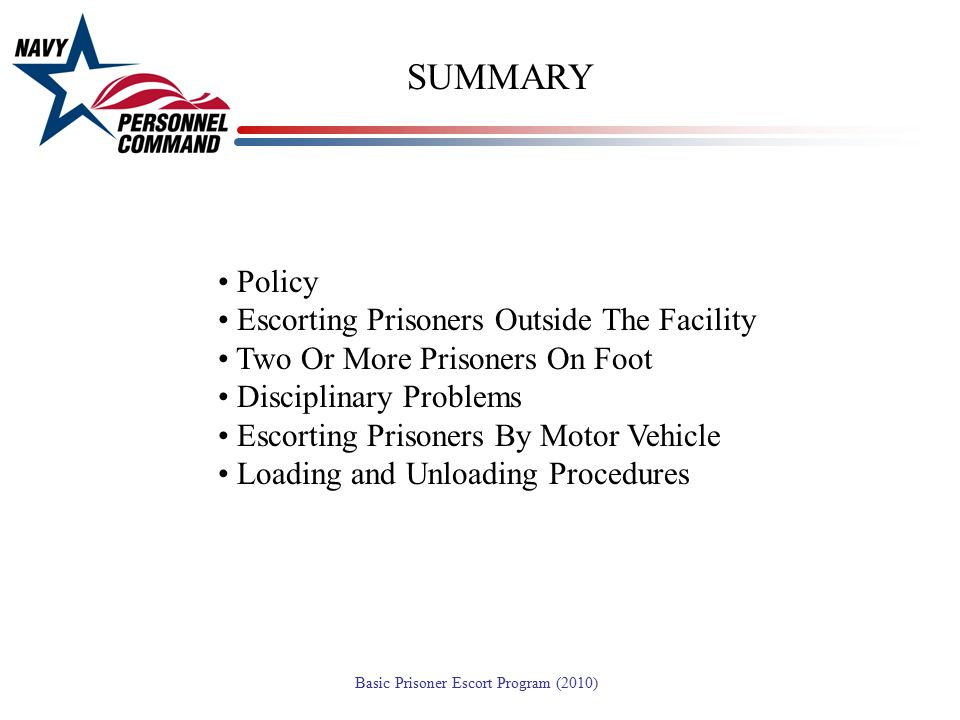 SUMMARY Policy Escorting Prisoners Outside The Facility