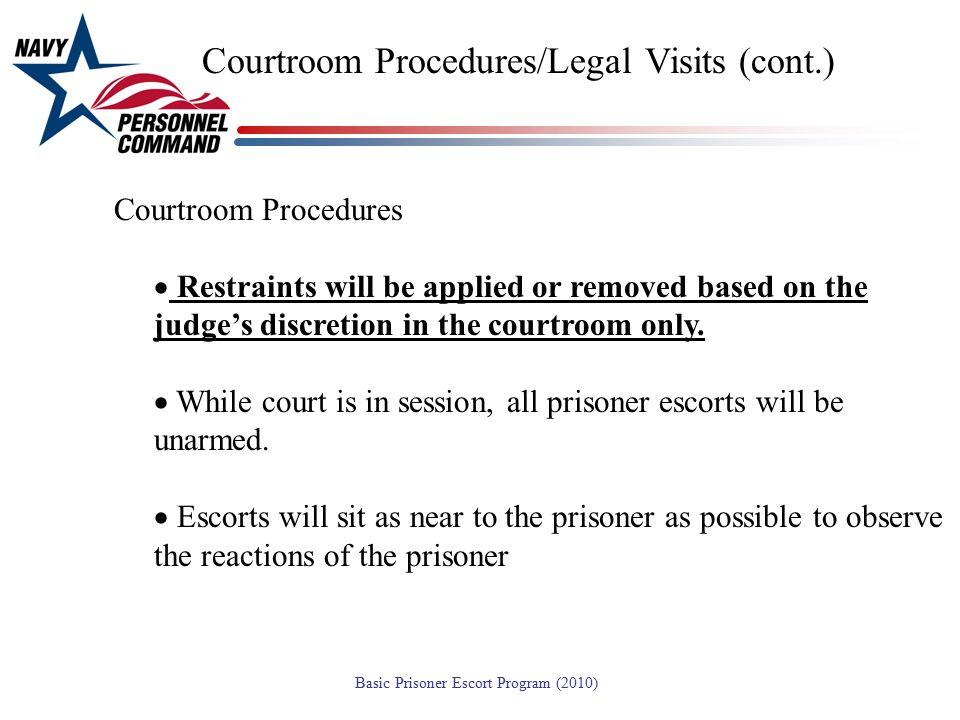 Courtroom Procedures/Legal Visits (cont.)