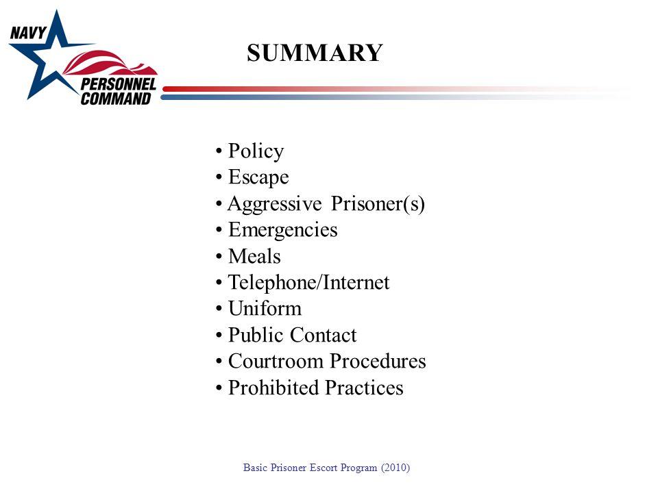 SUMMARY Policy Escape Aggressive Prisoner(s) Emergencies Meals