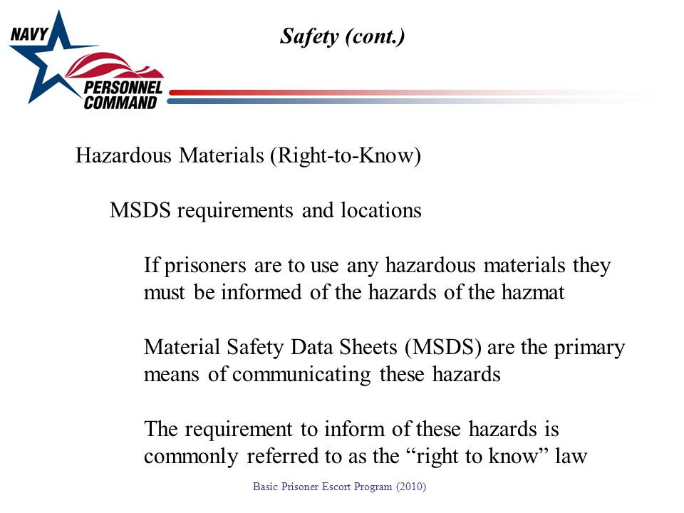 Safety (cont.) Hazardous Materials (Right-to-Know) MSDS requirements and locations.