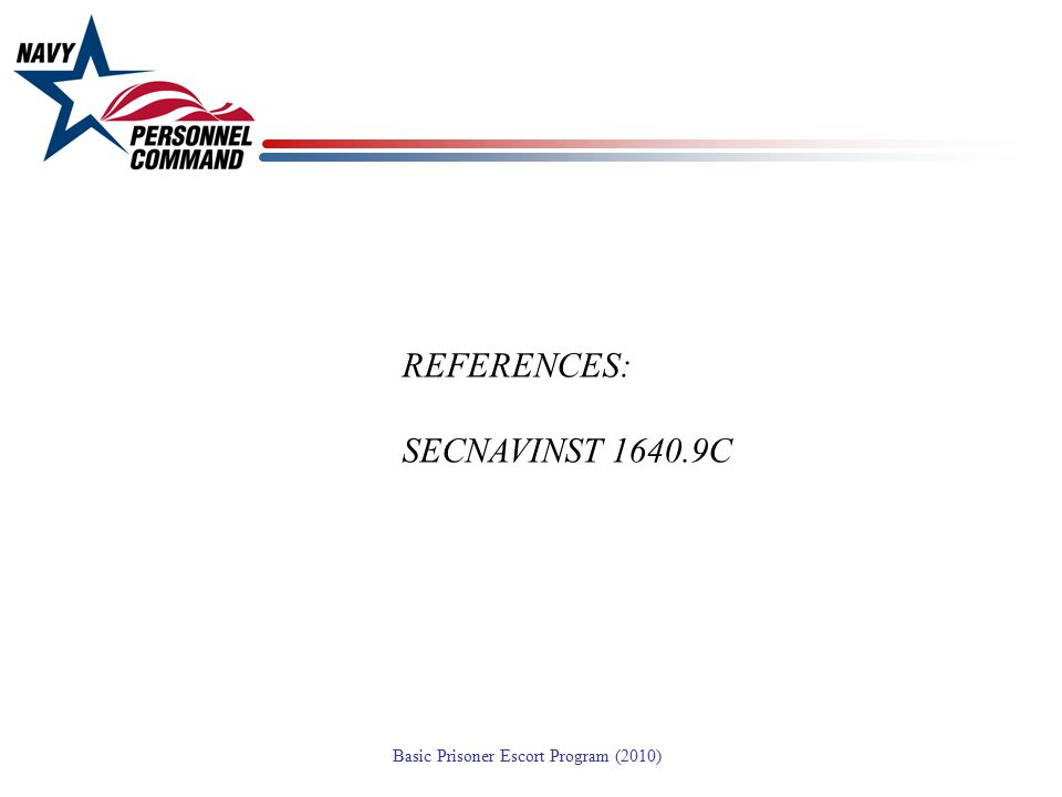 REFERENCES: SECNAVINST 1640.9C