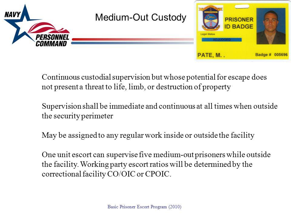Medium-Out Custody