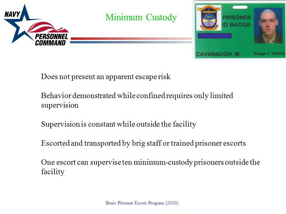 Minimum Custody Does not present an apparent escape risk