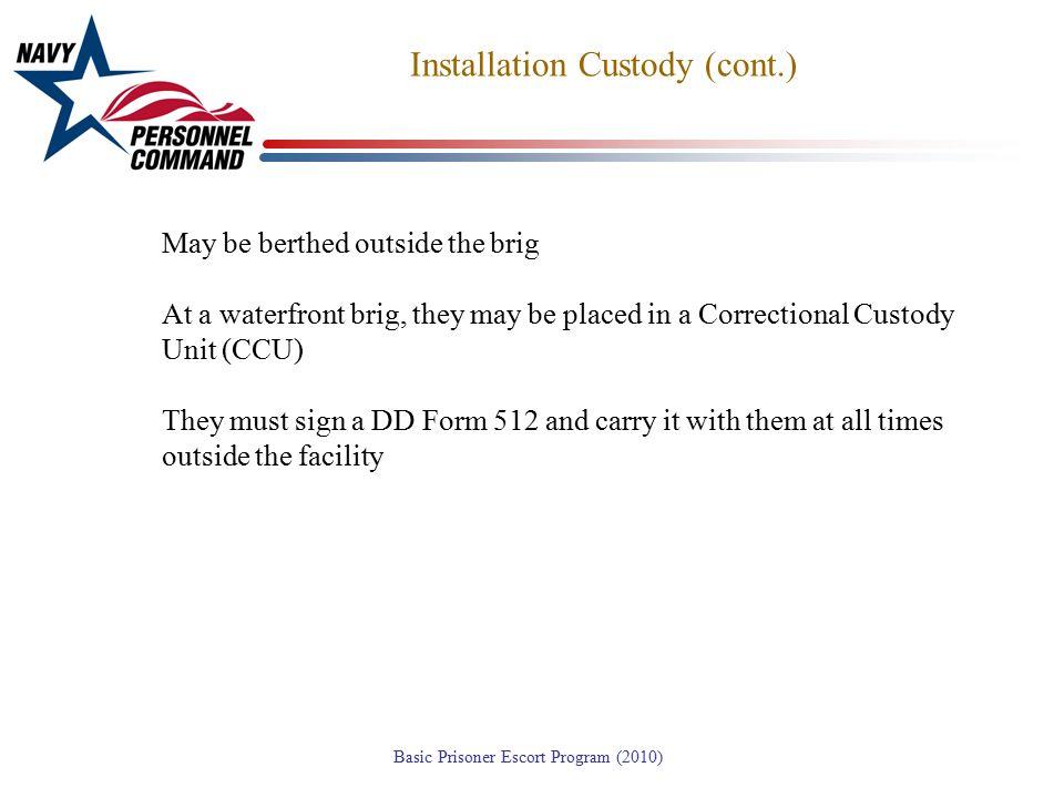 Installation Custody (cont.)