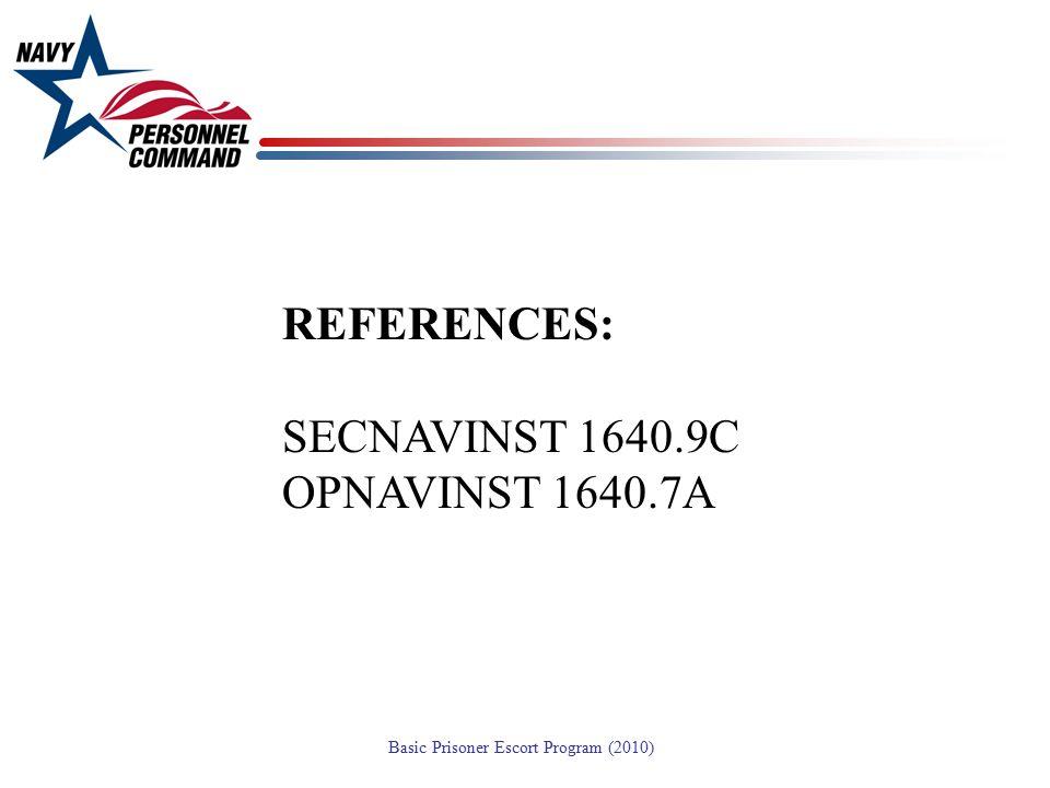 REFERENCES: SECNAVINST 1640.9C OPNAVINST 1640.7A