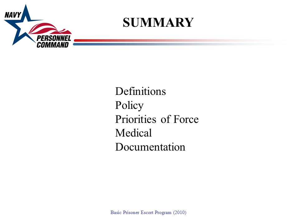 SUMMARY Definitions Policy Priorities of Force Medical Documentation