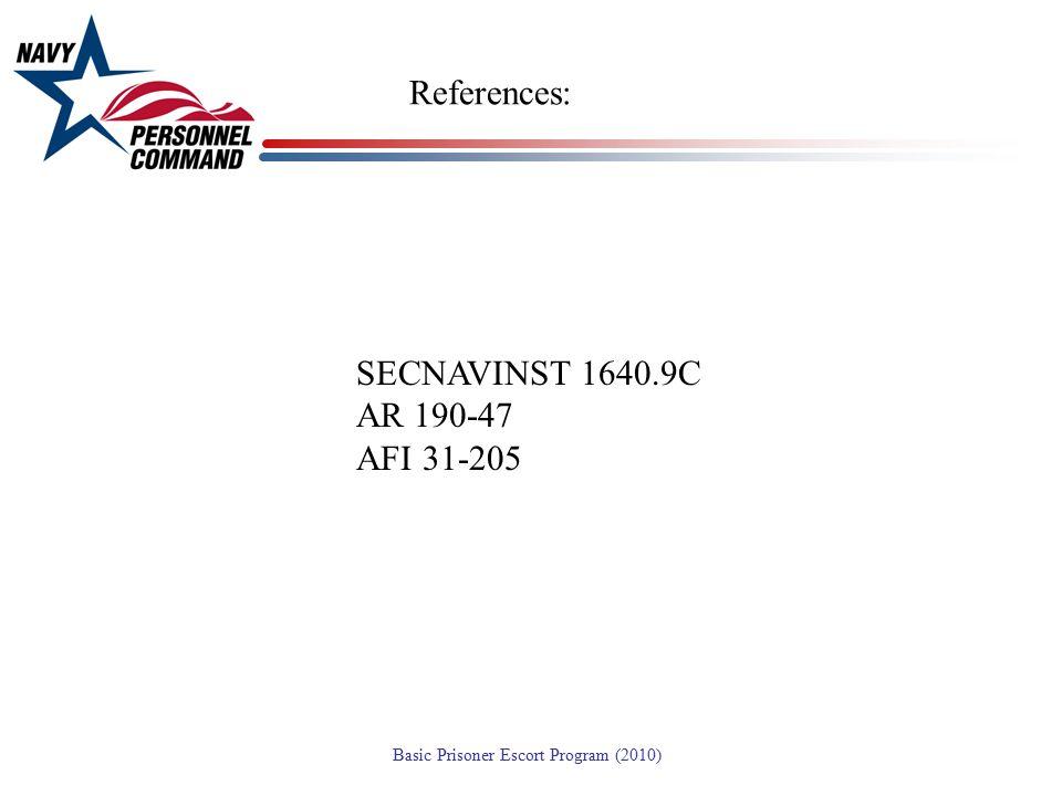 References: SECNAVINST 1640.9C AR 190-47 AFI 31-205