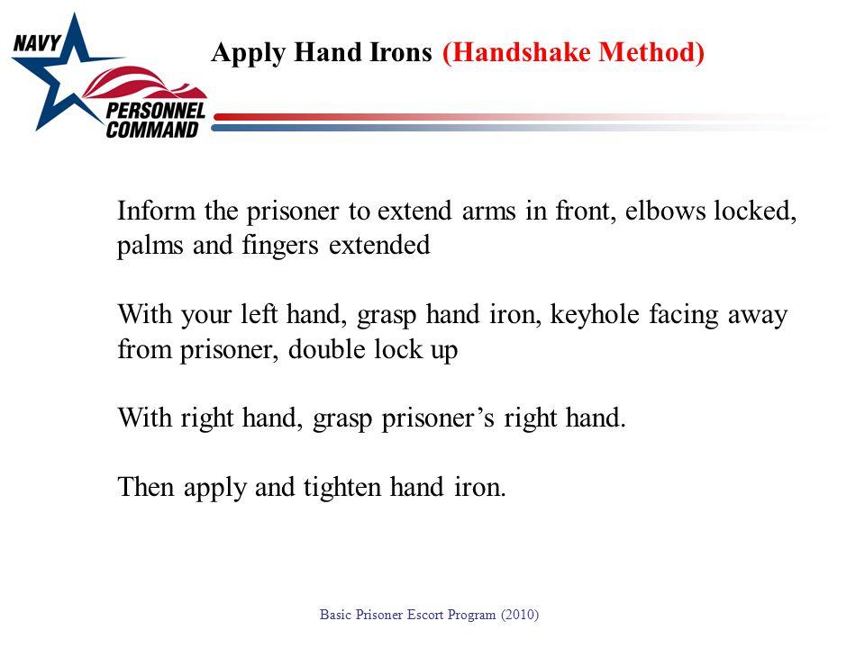 Apply Hand Irons (Handshake Method)