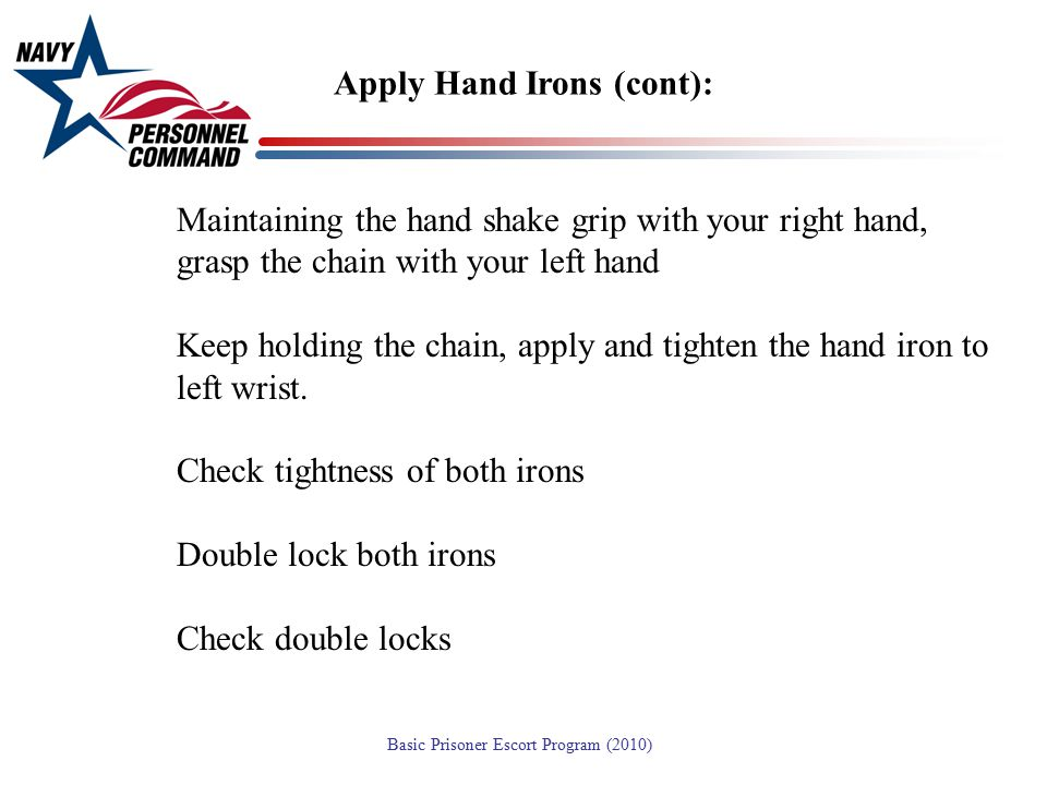 Apply Hand Irons (cont):