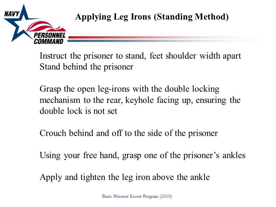 Applying Leg Irons (Standing Method)