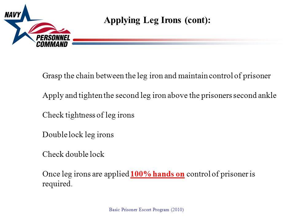 Applying Leg Irons (cont):