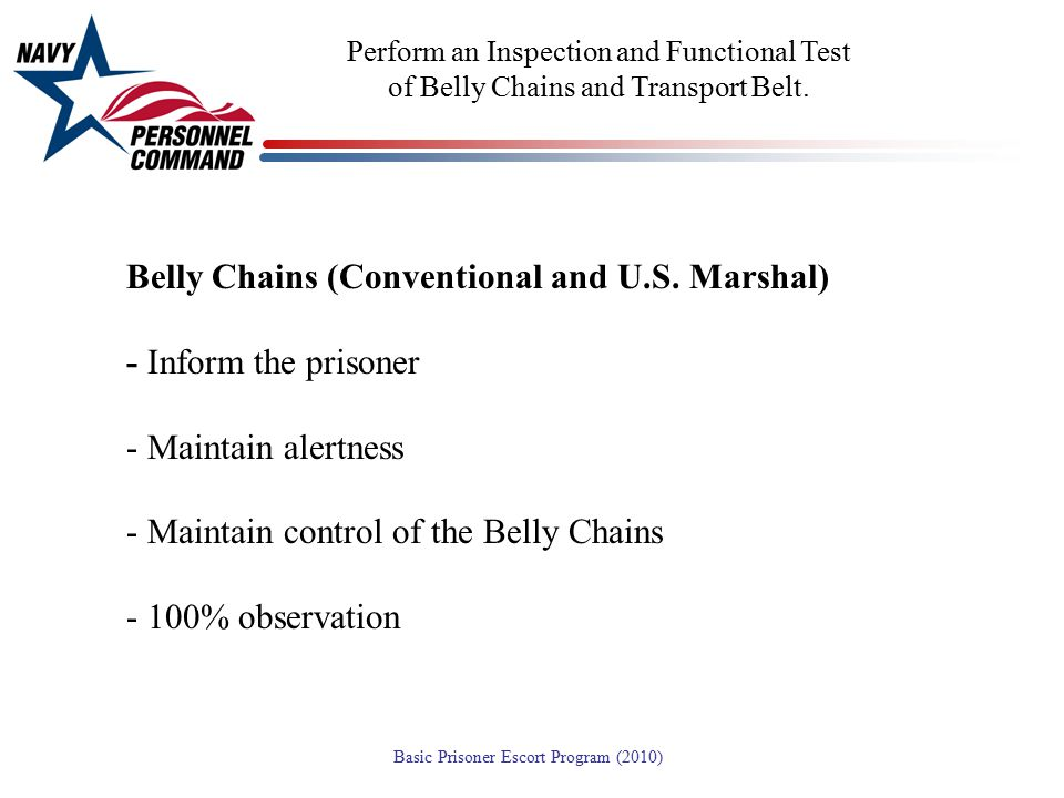 Belly Chains (Conventional and U.S. Marshal) - Inform the prisoner