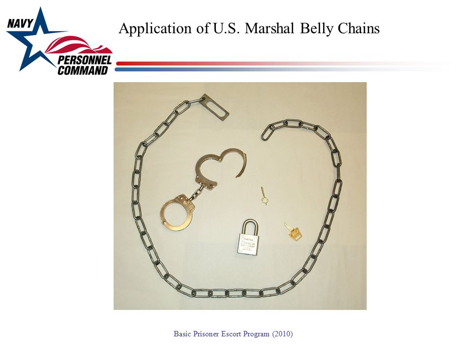 Application of U.S. Marshal Belly Chains