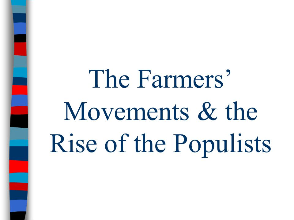 The Farmers' Movements & the Rise of the Populists