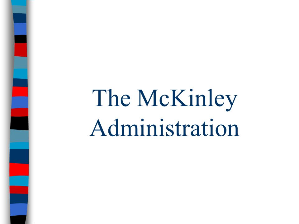 The McKinley Administration