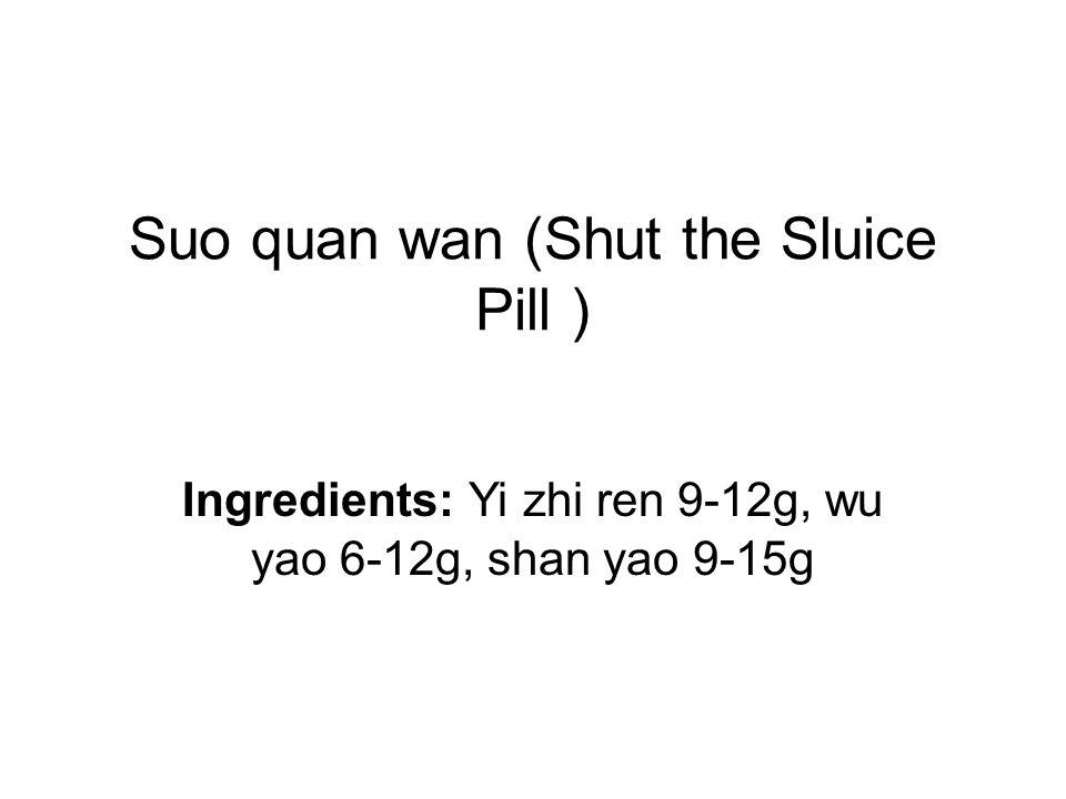 Suo quan wan (Shut the Sluice Pill )