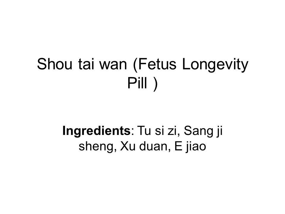 Shou tai wan (Fetus Longevity Pill )