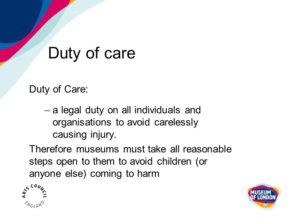 Duty of care Duty of Care: