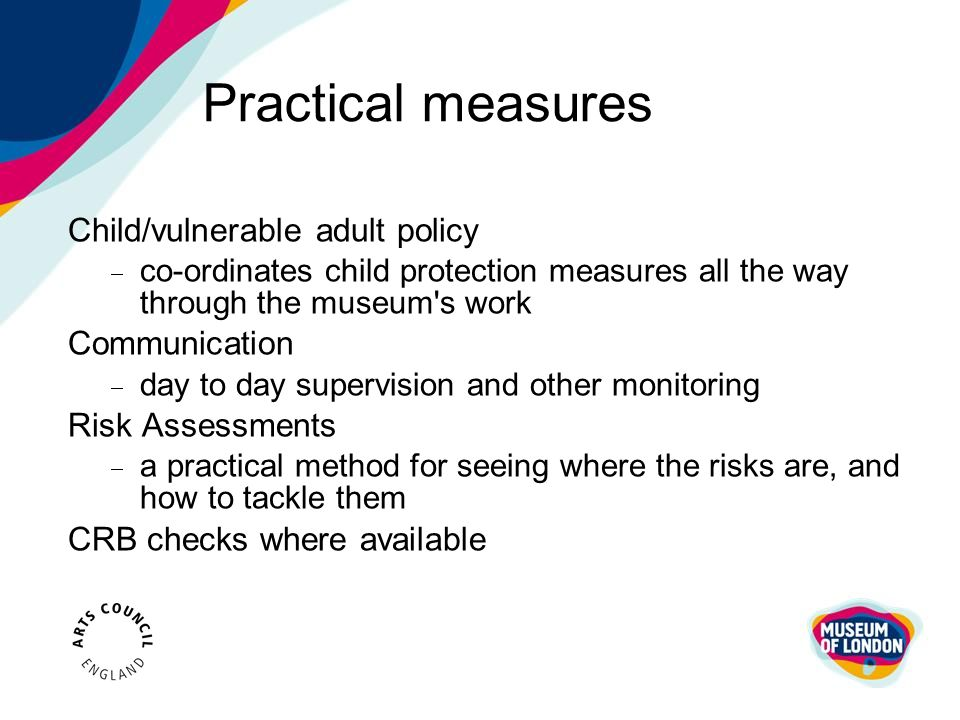 Practical measures Child/vulnerable adult policy Communication
