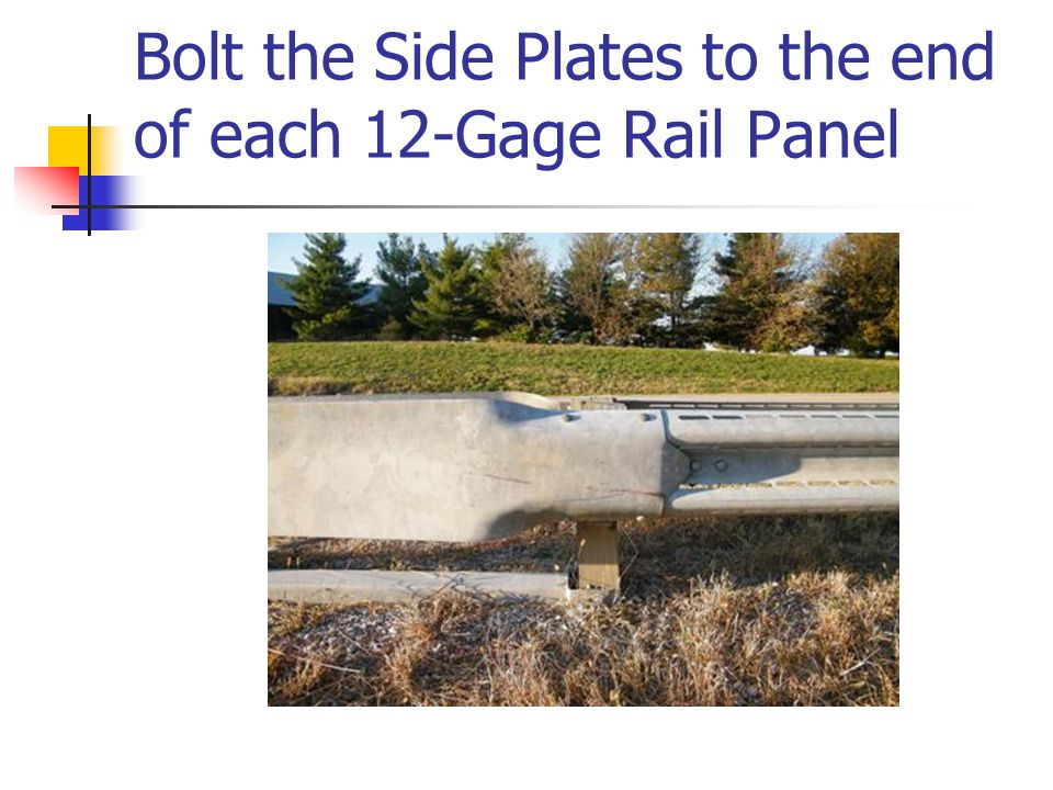 Bolt the Side Plates to the end of each 12-Gage Rail Panel