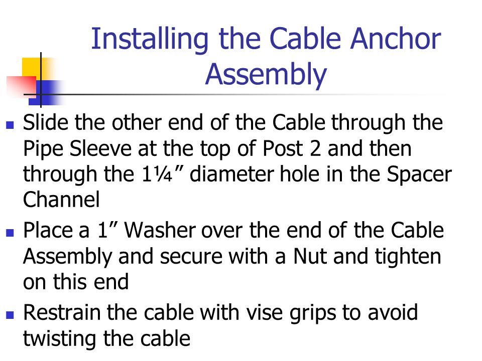 Installing the Cable Anchor Assembly
