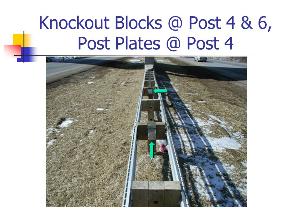 Knockout Blocks @ Post 4 & 6, Post Plates @ Post 4