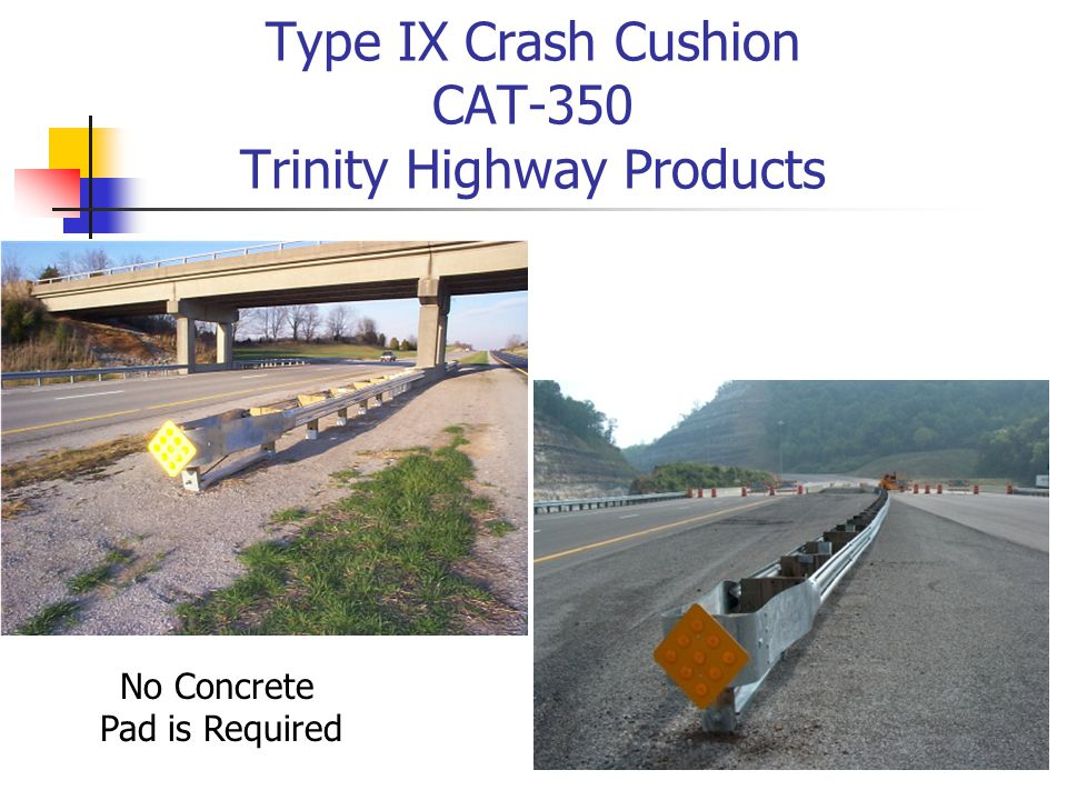 Type IX Crash Cushion CAT-350 Trinity Highway Products