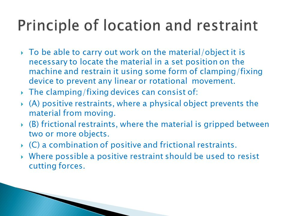Principle of location and restraint