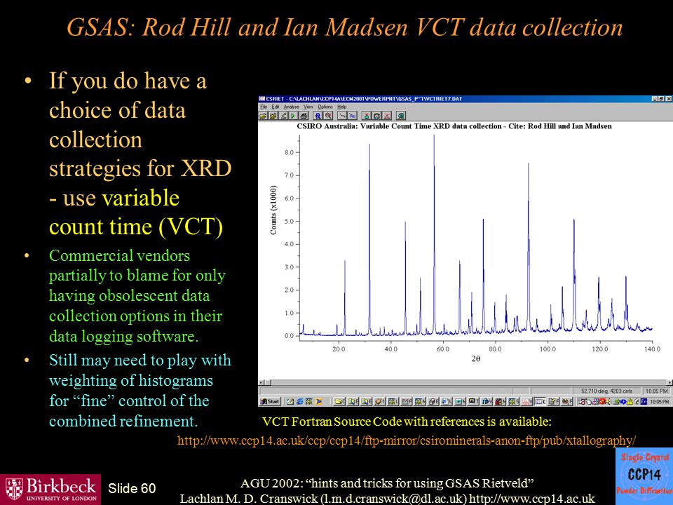GSAS: Rod Hill and Ian Madsen VCT data collection