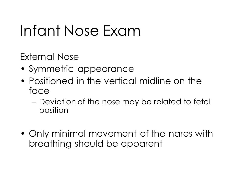 Infant Nose Exam External Nose Symmetric appearance