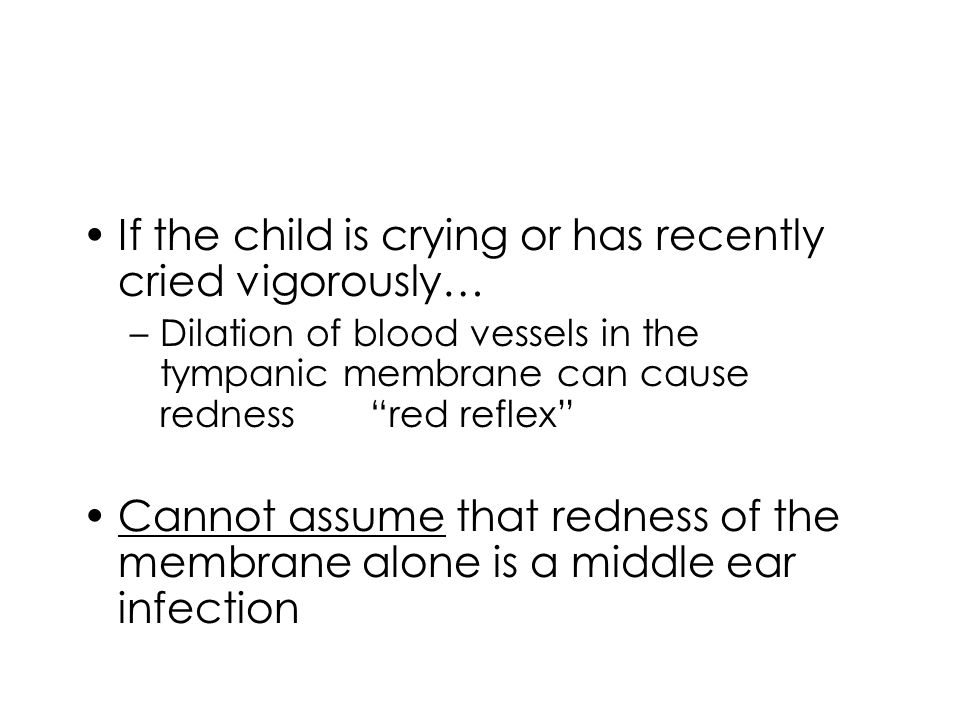 If the child is crying or has recently cried vigorously…