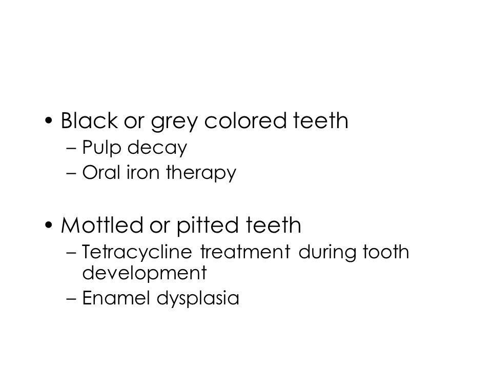 Black or grey colored teeth