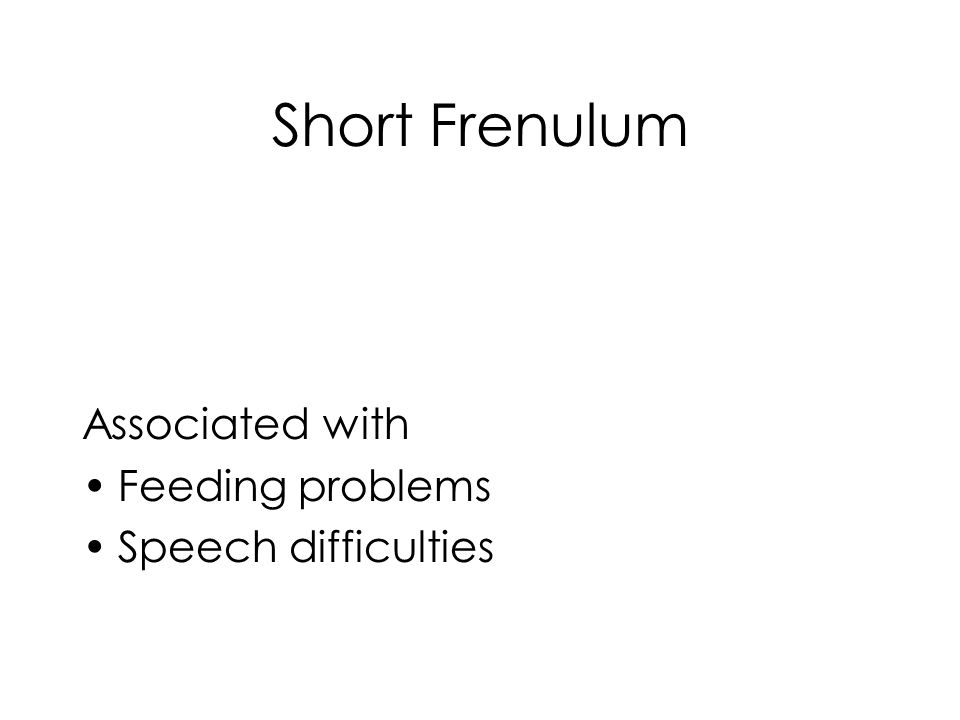 Short Frenulum Associated with Feeding problems Speech difficulties