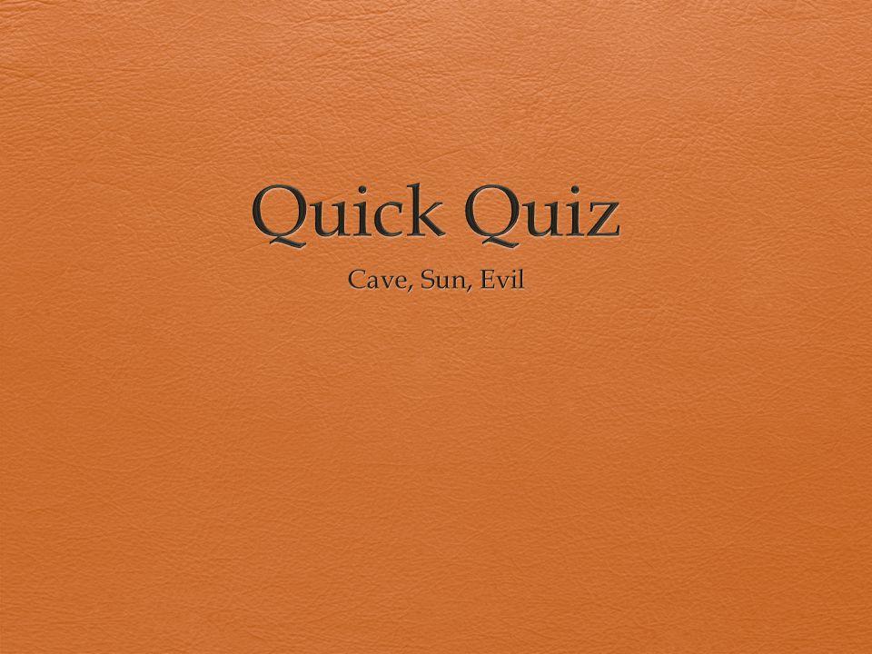 Quick Quiz Cave, Sun, Evil