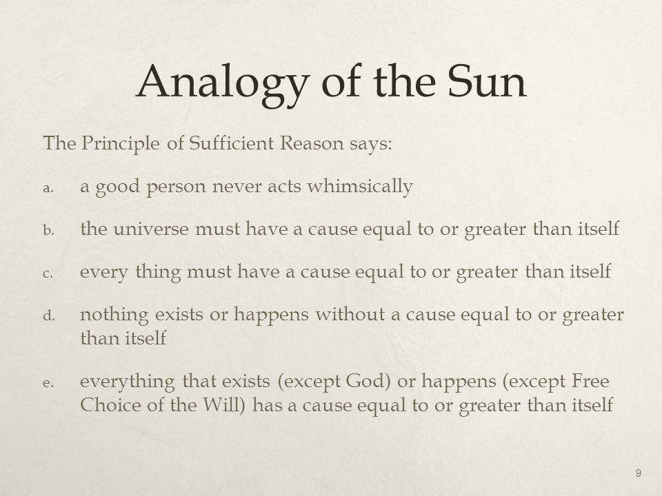 Analogy of the Sun The Principle of Sufficient Reason says: