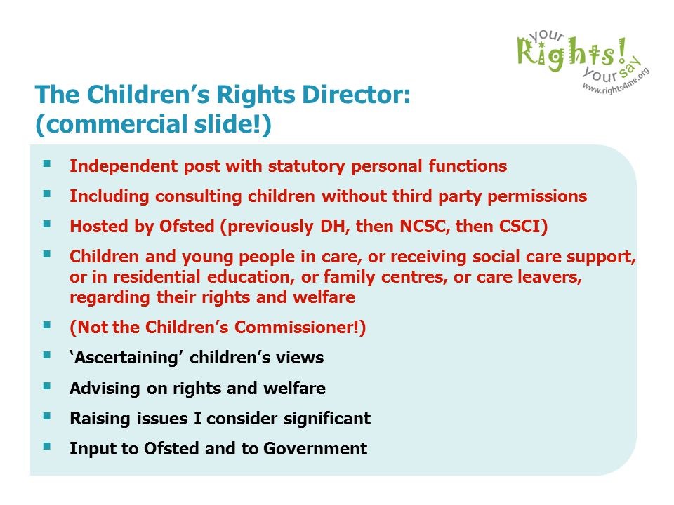 The Children's Rights Director: (commercial slide!)