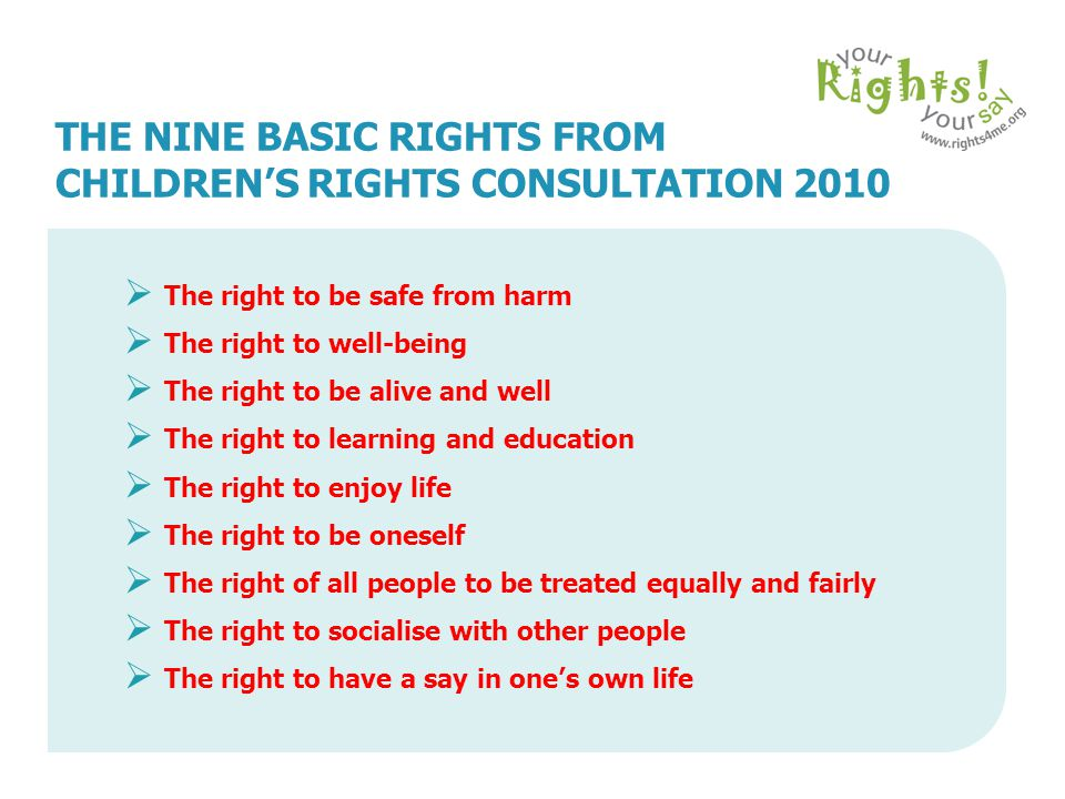 THE NINE BASIC RIGHTS FROM CHILDREN'S RIGHTS CONSULTATION 2010