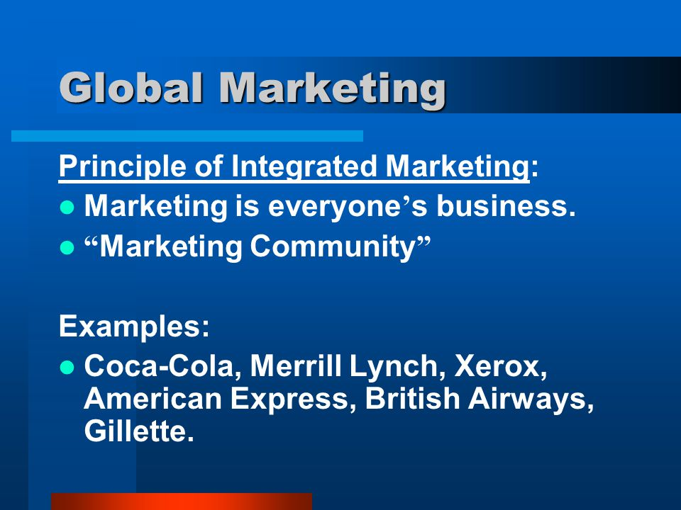 Global Marketing Principle of Integrated Marketing: