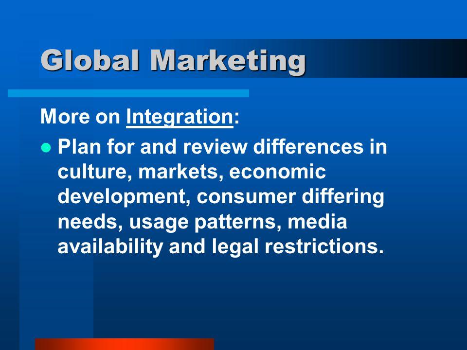 Global Marketing More on Integration: