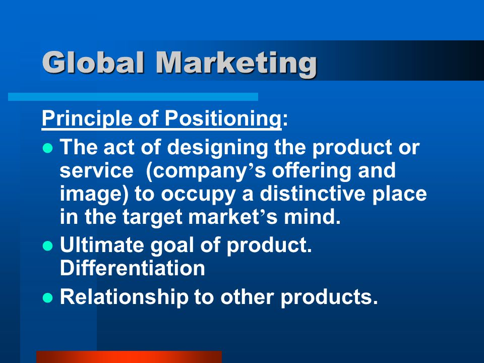 Global Marketing Principle of Positioning: